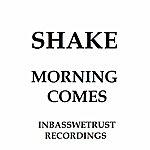 Shake Morning Comes