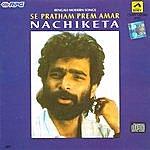 Nachiketa Chakraborty Nachiketa Chakraborty (Modern) - Se Pratham Prem..