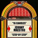Johnny Maestro 16 Candles / Step By Step