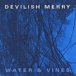 Devilish Merry Water And Vines