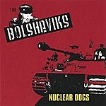 The Bolsheviks Nuclear Dogs