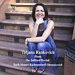 Tatjana Rankovich The Juilliard Recital