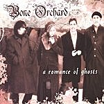 Bone Orchard A Romance Of Ghosts