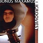 Bonus Maxamus Bonus Maxamus Vs. Jgrooviest
