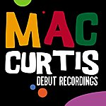 Mac Curtis Debut Recordings