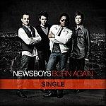 Newsboys Born Again (Single)