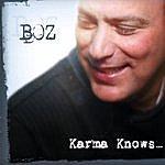 Boz Karma Knows