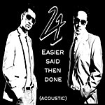 2-4-1 Easier Said Then Done (Acoustic)(Single)