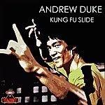 Andrew Duke Kung Fu Slide