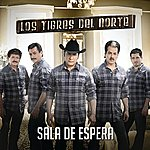 Los Tigres Del Norte Sala De Espera (Single)