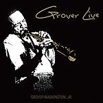Grover Washington, Jr. Grover Live