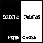Peter Grose Eclectic Evolution