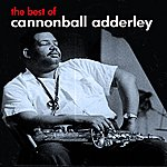Cannonball Adderley The Best Of