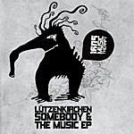 Lutzenkirchen Somebody & The Music Ep