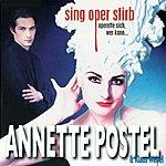Annette Postel Sing Oper Stirb