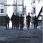 Boyz Nite Out American Vinyl