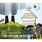Boy Wonder No Spittin' In Church
