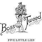 Boss Tweed Five Little Lies