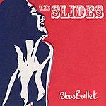 The Slides Slow Bullet