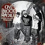 One Block Radius Choc-O-Lot (Remixes)