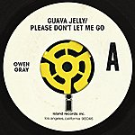 Owen Gray Guava Jelly / Please Don't Let Me Go