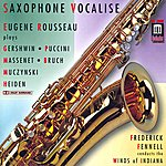 Frederick Fennell Winds Of Indiana: Saxophone Vocalise