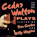 Cedar Walton Walton, Cedar: Cedar Walton Plays Featuring Ron Carter And Billy Higgins