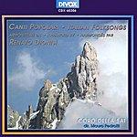 Coro Della Sat Dionisi, R.: Choral Music