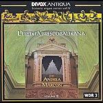 Andrea Marcon Organ Music - Froberger, J. / Poglietti, A. / Scherer, S. / Kerll, J. (Historic Organ Series, Vol. 5)