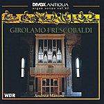 Andrea Marcon Frescobaldi, G.: Organ Series, Vol. 6
