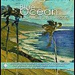 Paul Marleyn Hiscott: Blue Ocean: The Music Of Jim Hiscott