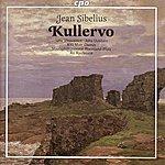 Ari Rasilainen Sibelius: Kullervo, Op. 7