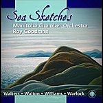 Roy Goodman Walters / Walton / Williams / Warlock: Sea Sketches