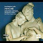 Paul O'Dette Lully, J.-B.: Psyche [Opera]