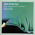 Anthony Halstead Bach, J.c.: Berlin Harpsichord Concertos (The), Vol. 1