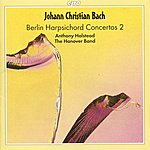 Anthony Halstead Bach, J.c.: Berlin Harpsichord Concertos (The), Vol. 2