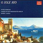 Peter Schreier Capua, E. Di: O Sole Mio / Albert, M.: Feelings / Spoliansky, M.: Das Lied Einer Nacht / Leoncavallo, R.: Mattinata
