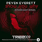 Peven Everett Show You Why (Zepherin Saint Remixes)