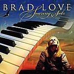 Brad Love Soaring Solo