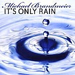 Michael Brandmeier It's Only Rain