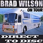 Brad Wilson Direct To Disc