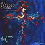 The Braeded Chord Follow The Cross