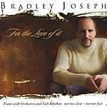 Bradley Joseph For The Love Of It