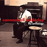 Cannonball Adderley The Anthology