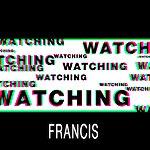 Francis Watching
