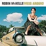 Robin McKelle Mess Around