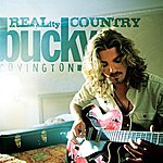 Bucky Covington Bucky Covington - Reality Country
