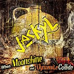 Jackyl When Moonshine And Dynamite Collide