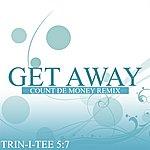 Trin-i-tee 5:7 Get Away (3-Track Maxi-Single)