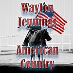 Waylon Jennings American Country - Waylon Jennings